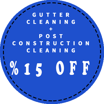 Gutter cleaning and post construction cleaning 15 percent off discount